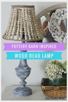 How To Make A Pottery Barn Inspired Wood Bead Lamp | Farmhouse | DIY | Thrift Store | Upcycle | Repurposed | Our Crafty Mom