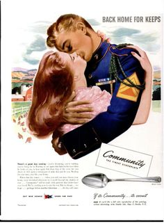 """Back Home For Keeps"" ~ One in a series of ads for Community Silverplate featuring World War II servicemen returning home to their fiancées to start life together in the New American Suburban Dream."