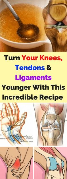 Turn Your Knees, Tendons and Ligaments Younger With This Incredible Recipe That Restores and Strengthens Them More Than Anything - seeking habit