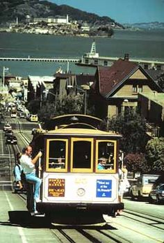 San Francisco - my little sister and I had a blast riding the cable car back in 1991