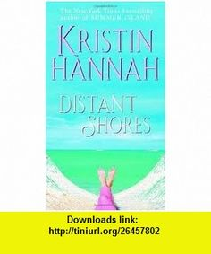 Distant Shores Publisher Ballantine ; ISBN 0-345-45071-X edition Kristin Hannah ,   ,  , ASIN: B004UYXA68 , tutorials , pdf , ebook , torrent , downloads , rapidshare , filesonic , hotfile , megaupload , fileserve