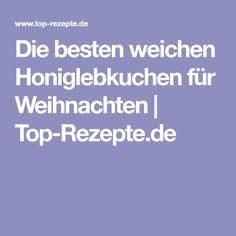 Die besten weichen Honiglebkuchen für Weihnachten   Top-Rezepte.de