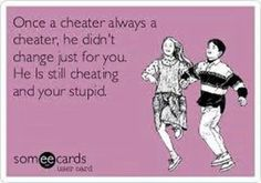 How do I know he's still cheating?At least I'm not the one he's cheating on anymore! True Quotes, Great Quotes, Quotes To Live By, Funny Quotes, Inspirational Quotes, Lying Quotes, Men Quotes, Girl Quotes, Funny Memes