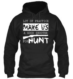 Make US A Good Shooter For Hunt Hoodie