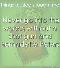 """Things musicals taught me: Into the Woods - I feel like this should for """"Annie, Get Your Gun"""" too. :)"""