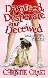 Divorced, Desperate and Deceived  Book 3 Love the puppy... Like my Zoey
