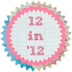 12 in '12 {my 12 goals to accomplish in 2012}