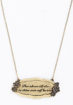 That Polonius Guy Necklace. A literature lover like you can always quote a classic, which is why you love donning the legendary line etched on this antiqued gold pendant.