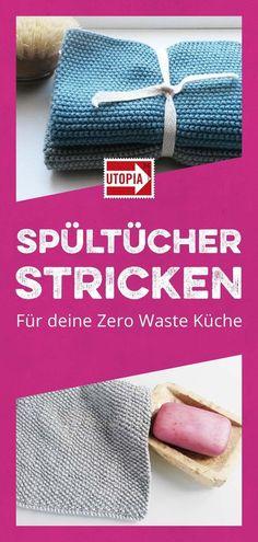 Spültücher stricken: Für Nachhaltigkeit und Zero Waste in der Küche dürfen selber gemachte Spüllappen und Spülschwämme nicht fehlen! In dieser Anleitung erfährst du, wie du Spülllapen selber stricken kannst. #NachhaltigLeben #ZeroWaste #SpültücherStricken
