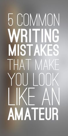 There are a couple of common writing mistakes that will instantly peg you as a novice to any agent or editor, but are really easy to fix once you know them.