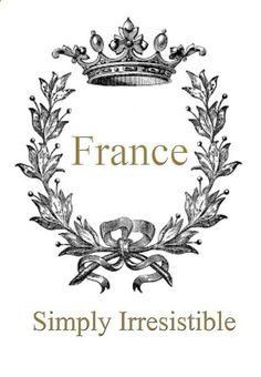 France, simply irresistible by Byron Katie French Interior, French Decor, Rtl Logo, Belle France, Love French, French Country, French Style, Country Life, Visit France