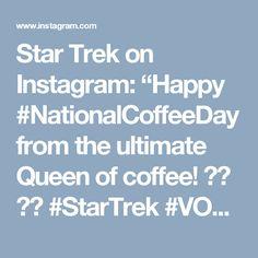 "Star Trek on Instagram: ""Happy #NationalCoffeeDay from the ultimate Queen of coffee! ☕️ 🚀🖖 #StarTrek #VOY #Janeway #coffee #tgif"" • Instagram"