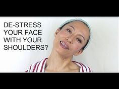 De-Stress Your Face With Your Shoulders? http://faceyogamethod.com/ - Face Yoga Method - YouTube