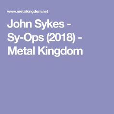 John Sykes - Sy-Ops (2018) - Metal Kingdom