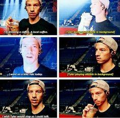 Tyler is such a good friend