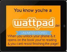 Wattpad <3 pretty much!