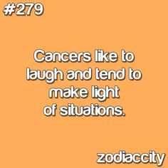 Zodiac Cancer: Its our favourite, because of that people tend to underestimate us, which isn't necessarily a bad thing