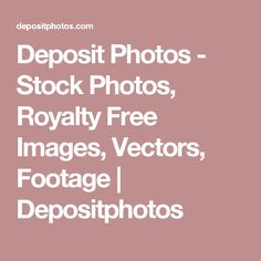 Deposit Photos - Stock Photos, Royalty Free Images, Vectors, Footage | Depositphotos
