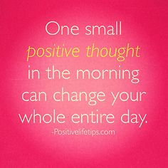 Make it your goal to share something positive to yourself and others everyday..