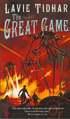 Tidhar, Lavie. The Great Game. Botley: Angry Robot, 2012.  Shields Library PJ5055.43 I34 G74 2012