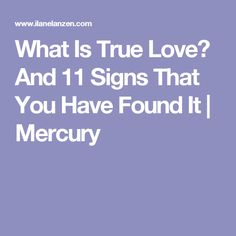 What Is True Love? And 11 Signs That You Have Found It | Mercury