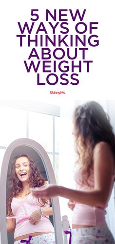You probably have never thought about these weight loss tips before!   5 New Ways of Thinking About Weight Loss. #weightloss #healthy #skinnyms