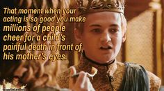 TRUTH. Game of thrones funny meme humour. Joffrey Baratheon, Cersei Lannister. Jack Gleeson, Lena Headley