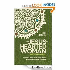 Amazon.com: The Jesus-Hearted Woman Devotional: 10 Qualities for Enduring and Endearing Influence eBook: Jodi Detrick: Kindle Store
