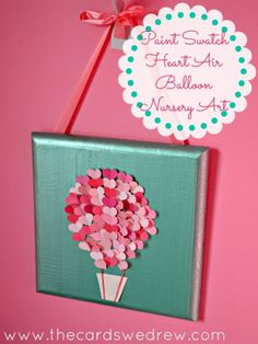 Paint-Swatch-Heart-Air-Balloon-Nursery-Art-from-The-Cards-We-Drew I Heart Nap Time | I Heart Nap Time - Easy recipes, DIY crafts, Homemaking...