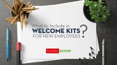 What to Include in Welcome Kits for New Employees?