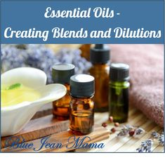 Essential Oils - Creating Blends and Dilutions - Blue Jean Mama Natural Essential Oils, Natural Oils, Alternative Health Care, Herbal Oil, Home Health, Natural Remedies, Herbalism, Healthy Living, Essentials