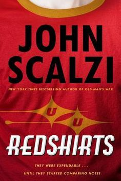 Redshirts by John Scalzi - Surprisingly, I think I would read this. I think my fiance's Star Trek obsession is getting to me! Spock, New Books, Books To Read, Books 2016, Science Fiction Books, Fiction Writing, Best Novels, The Expendables, English