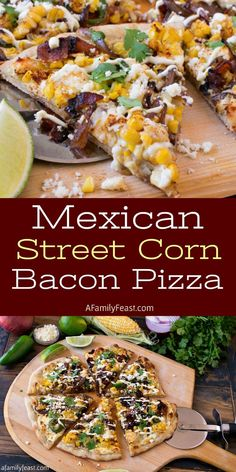 Mexican Street Corn Bacon Pizza