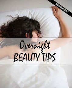 Fix your beauty problems overnight to wake up to a whole new glow. Treat your skin and hair overnight with natural treatments with the following...