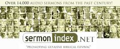 over 14000 free audio sermons...some of the best sermons I've every heard!