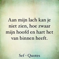 Nee..lieve Martje...dat je zo in de put zat zagen we niet... Daily Quotes, Love Quotes, Sef Quotes, Motivational Quotes, Inspirational Quotes, Dutch Quotes, Strong Quotes, Love Words, Texts