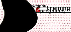 Weight Training & Pregnancy