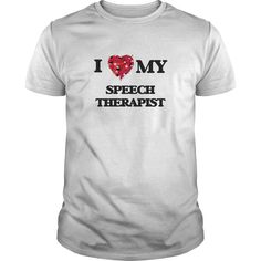 i love my speech therapist t shirts hoodies view detail - Network Consulting Engineer
