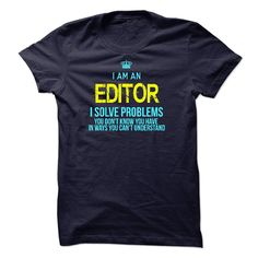Im A/An EDITOR - If you a/an EDITOR, this shirt is a MUST HAVE (Editor Tshirts)