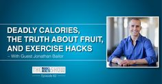 Deadly Calories, The Truth About Fruit, And Exercise Hacks With Jonathan Bailor on The Model Health Show with Shawn Stevenson