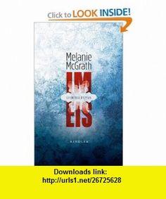Im Eis (9783463405940) Melanie McGrath , ISBN-10: 3463405946  , ISBN-13: 978-3463405940 ,  , tutorials , pdf , ebook , torrent , downloads , rapidshare , filesonic , hotfile , megaupload , fileserve
