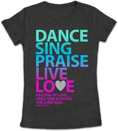 Dance, Sing, Praise - Junior T I will sing dance and praise before the Lord. We are instructed to make a Joyfull Noise Before the Lord. Sing, Dance and Praise God like David did.
