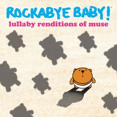 Rockabye Baby! Lullaby Renditions of Muse - Does your baby start an uprising at bedtime? Is the starlight of your life struggling to drift off to slumberland? If time is running out and your little angel won't go to bed before sunrise, try these soothing versions of Muse's powerhouse rock hits.