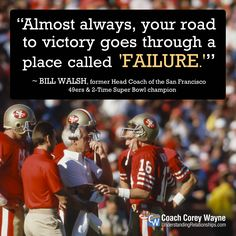 """#billwalsh #nfl #sanfrancisco49ers #football #coaching #football #failure #success #winning #determination #victory #coachquotes #coachcoreywayne #greatquotes Photo by David Madison/Getty Images """"Almost always, your road to victory goes through a place called failure."""" ~ Bill Walsh"""