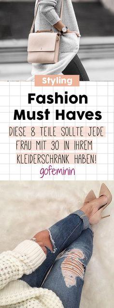 Fashion Must Haves: Diese 8 Teile sollte jede Frau mit 30 in ihrem Schrank haben!