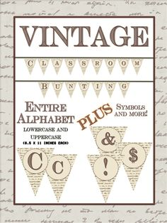 COMPLETE Vintage-Themed BUNTING Set.... PRINT the letters you want, CUT, and hang throughout your classroom! EASY and UNIQUE!