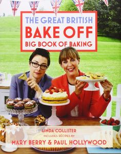 The Great British Bake Off Big Book Of Baking by Linda Collister | 23 Cookbooks Food Lovers Actually Want For Christmas
