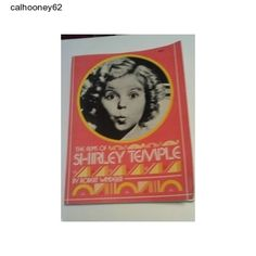 256 Pages of the Films of Shirley Temple, the most famous child in Hollywood.