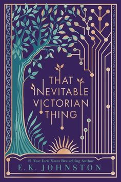 Cover Reveal: That Inevitable Victorian Thing by E.K. Johnston - On sale October 3, 2017! #CoverReveal