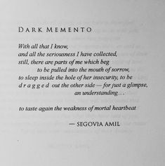 DARK MEMENTO - We all have a dark side. Rarely do we let it out or let other people see it. Poem Quotes, Words Quotes, Life Quotes, Sayings, Qoutes, Segovia Amil, Dark Poetry, Dark Quotes, Poetry Poem